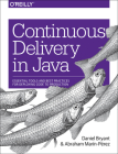 Continuous Delivery in Java: Essential Tools and Best Practices for Deploying Code to Production Cover Image