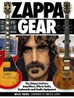 Zappa Gear: The Unique Guitars, Amplifiers, Effects Units, Keyboards and Studio Equipment Cover Image