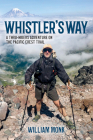 Whistler's Way: A Thru-Hikers Adventure On The Pacific Crest Trail Cover Image