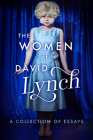 The Women of David Lynch: A Collection of Essays (The Women of..) Cover Image