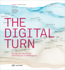 The Digital Turn: Design in the Era of Interactive Technologies Cover Image