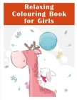 Relaxing Colouring Book for Girls: Coloring Book with Cute Animal for Toddlers, Kids, Children Cover Image