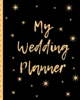 My Wedding Planner: You Found The Perfect Match, YAY! The Hard Part is Over! Get Wedding Organized With This Ultimate BUDGET FRIENDLY Wedd Cover Image