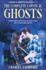 The Complete Coffee and Ghosts: Coffee and Ghosts Seasons 1 - 3 Cover Image