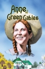 Anne of Green Gables: Hard Cover Illustrated Edition Cover Image