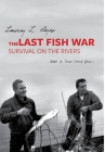 The Last Fish War: Survival on the Rivers Cover Image