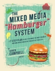 The Hamburger System: A 7 Step Plan to Help You Make the Most Insanely Awesome Mixed Media Art Projects of Your Life! Cover Image