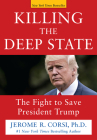 Killing the Deep State: The Fight to Save President Trump Cover Image