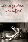 Dancing Past the Light: The Life of Tanaquil Le Clercq Cover Image