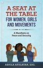 A Seat at the Table for Women, Girls and Movements: A Manifesto on Peace and Security Cover Image
