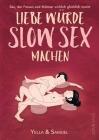 Liebe würde Slow Sex machen: Sex, der Frauen und Männer wirklich glücklich macht Cover Image
