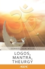 Logos, Mantra, Theurgy (AGEAC): Black and White Edition Cover Image