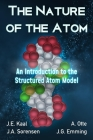 The Nature of the Atom: An Introduction to the Structured Atom Model Cover Image