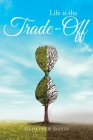 Life is the Trade-Off Cover Image