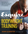 The Esquire Guide to Bodyweight Training: Calisthenics to Look and Feel Your Best from the Boardroom to the Bedroom Cover Image