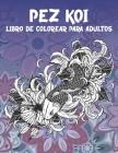 Pez koi - Libro de colorear para adultos Cover Image