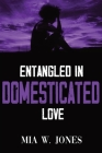 Entangled in Domesticated Love Cover Image