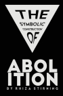 The Symbolic Construction of Abolition Cover Image
