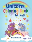 Unicorn Coloring Book For Kids: Adorable Funny Coloring Pages with Cute Unicorns, Large, Unique and High-Quality Images for Girls, Boys, Preschool and Cover Image