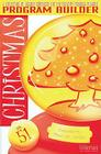 Christmas Program Builder No. 51: Collection of Graded Resources for the Creative Program Planner Cover Image