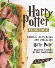 Harry Potter Cookbook: Simple, Nutritious and Delicious Harry Potter Inspired Recipes in One Cookbook Cover Image