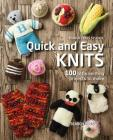 Quick and Easy Knits: 100 Little Knitting Projects to Make Cover Image
