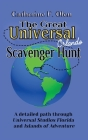 The Great Universal Studios Orlando Scavenger Hunt: A detailed path through Universal Studios Florida and Universal's Islands of Adventure Cover Image