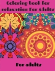 Coloring book for relaxation For Adults: Coloring Book For Adults 48 Relaxation drawings mandala for you Mindfulness & Relaxation Relaxing and Stress Cover Image