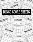 Bunco Score Sheets: Scoring Pad for Bunco Players Score Keeper Notebook Game Record - 8.5 X 11 - 100 Pages Cover Image