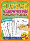 Cursive Handwriting Workbook For Kids Beginners: A Beginner's Practice Book For Tracing And Writing Easy Cursive Alphabet Letters And Numbers Cover Image