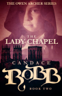 The Lady Chapel: The Owen Archer Series - Book Two Cover Image