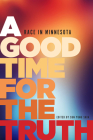 A Good Time for the Truth: Race in Minnesota Cover Image