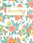 Inventory Log Book: Elegant Flower Cover - Simple Inventory Log Book for Business or Personal - Stock Record Book Organizer Logbook - Coun Cover Image
