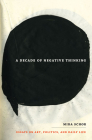 A Decade of Negative Thinking: Essays on Art, Politics, and Daily Life Cover Image