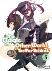 The Magic in This Other World Is Too Far Behind! Volume 3 Cover Image