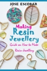 Making Resin Jewellery: Guide on How to Make Resin Jewellery Cover Image