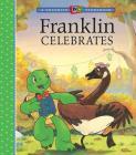 Franklin Celebrates (A Franklin TV Storybook) Cover Image