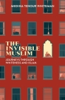 The Invisible Muslim: Journeys Through Whiteness and Islam Cover Image