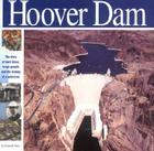 The Hoover Dam: The Story of Hard Times, Tough People and the Taming of a Wild River (Wonders of the World (Mikaya Hardcover)) Cover Image