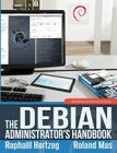 The Debian Administrator's Handbook, Debian Wheezy from Discovery to Mastery Cover Image