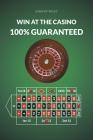 Win at the Casino 100% Guaranteed Cover Image