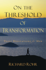 On the Threshold of Transformation: Daily Meditations for Men Cover Image