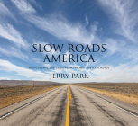 Slow Roads America: Photographs and Tales from the Nation's Back Roads Cover Image