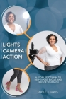 Lights, Camera, Action: A 40 Day Devotional to Help Expose, Evolve, and Execute Your Faith Cover Image