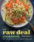 The Raw Deal Cookbook: Over 100 Truly Simple Plant-Based Recipes for the Real World Cover Image
