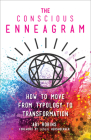The Conscious Enneagram: How to Move from Typology to Transformation Cover Image