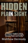 Hidden In Plain Sight: A Prepper's Guide to Hiding, Discovering, and Scavenging Diversion Safes and Caches Cover Image