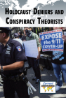 Holocaust Deniers and Conspiracy Theorists (Current Controversies) Cover Image