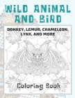 Wild Animal and Bird - Coloring Book - Donkey, Lemur, Chameleon, Lynx, and more Cover Image