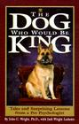 The Dog Who Would Be King Cover Image